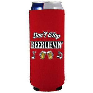 slim can koozie with dont stop beerlievin design