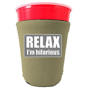 Relax Im Hilarious Party Cup Coolie