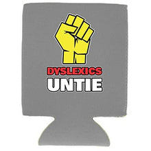 Load image into Gallery viewer, Dyslexics Untie Can Coolie