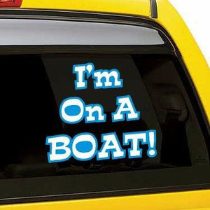 I'm On a Boat Vinyl Sticker