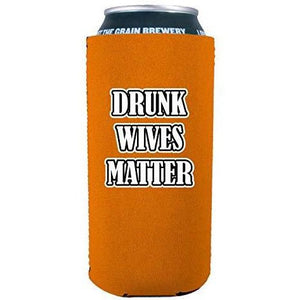 "orange 16oz can koozie with ""drunk wives matter"" funny text design"