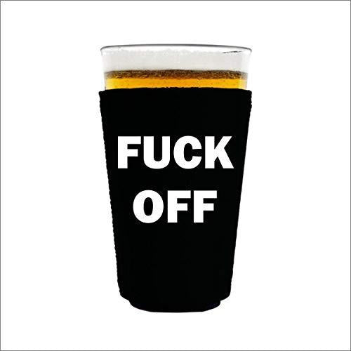 pint glass koozie with fuck off design