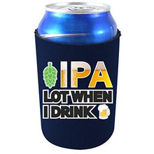 Load image into Gallery viewer, can koozie with ipa lot when i drink design