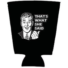 Load image into Gallery viewer, That's What She Said Pint Glass Coolie