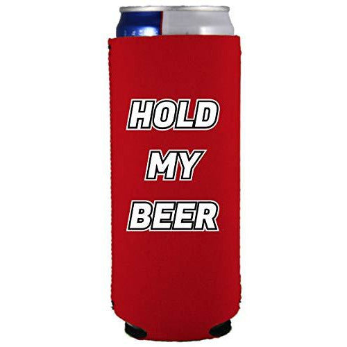 slim can koozie with hold my beer design