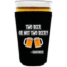Load image into Gallery viewer, pint glass koozie with two beer or not two beer design