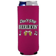 Load image into Gallery viewer, Don't Stop Beerlievin' Slim Can Coolie