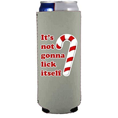 slim can koozie design with its not gonna lick itself design