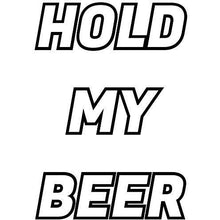 Load image into Gallery viewer, vinyl sticker with hold my beer design
