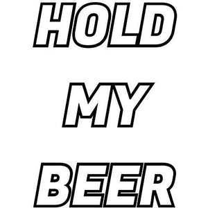 vinyl sticker with hold my beer design