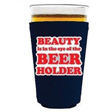 Load image into Gallery viewer, Beauty in the Eye of the Beer Holder Pint Glass Coolie