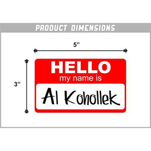 Hello, My Name is Al Kohollek Vinyl Sticker