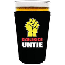 Load image into Gallery viewer, pint glass koozie with dyslexics untie design