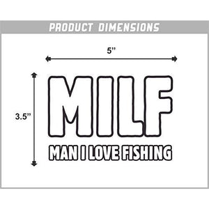 Milf, Man I Love Fishing Vinyl Sticker