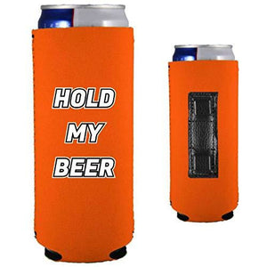 orange magnetic slim can koozie with funny hold my beer text design