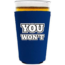 "Load image into Gallery viewer, royal blue pint glass koozie with ""you won't"" funny text design"