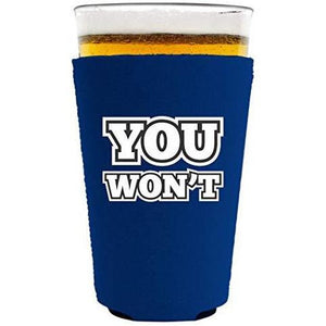 "royal blue pint glass koozie with ""you won't"" funny text design"