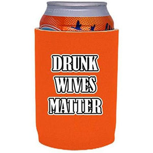 "orange full bottom can koozie with ""drunk wives matter"" funny text design"