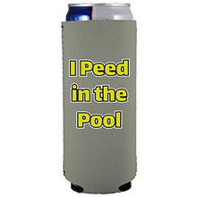 Load image into Gallery viewer, slim can koozie with i peed in the pool