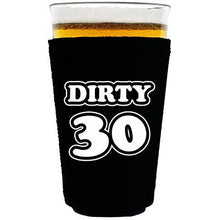 Load image into Gallery viewer, pint glass koozie with dirty 30 design