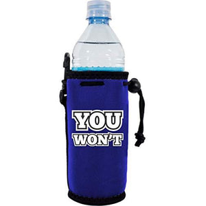 "royal blue water bottle koozie with ""you won't"" funny text design"