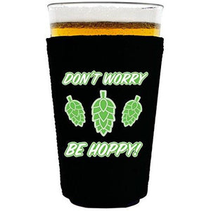 pint glass koozie with dont worry be hoppy design