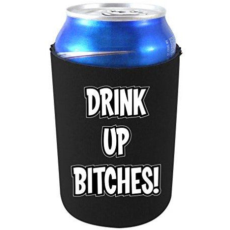 can koozie with drink up bitches design