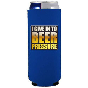 slim can koozie with i give into beer pressure design