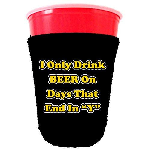 black party cup koozie with i only drink beer on days that end in y design