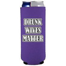 Load image into Gallery viewer, Drunk Wives Matter Slim Can Coolie