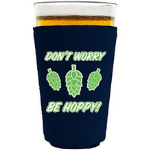 Load image into Gallery viewer, Don't Worry Be Hoppy! Pint Glass Coolie