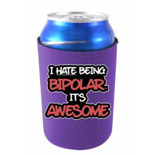 "Load image into Gallery viewer, purple can koozie with funny ""i hate being bipolar. it's awesome"" text design"