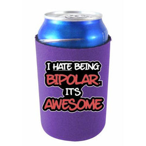 "purple can koozie with funny ""i hate being bipolar. it's awesome"" text design"