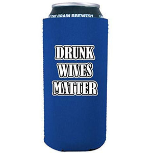 Drunk Wives Matter 16 oz. Can Coolie
