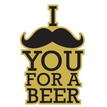 Load image into Gallery viewer, vinyl sticker with i mustache you for a beer design