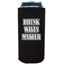 Load image into Gallery viewer, Drunk Wives Matter 16 oz. Can Coolie