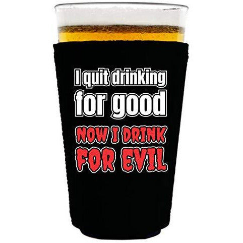 pint glass koozie with i quit drinking for good design