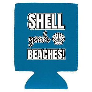 Shell Yeah Beaches Can Coolie
