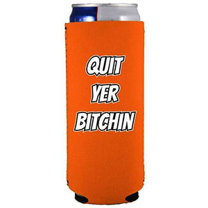 Quit Yer Bitchin Slim Can Coolie