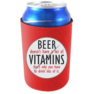 "red can koozie with ""beer doesn't have a lot of vitamins that's why you have to drink lots of it"" funny text design."