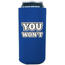 "Load image into Gallery viewer, royal blue 16oz can koozie with ""you won't"" funny text design"