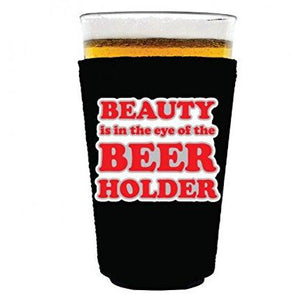 pint glass koozie with beauty in the eye of beer holder design