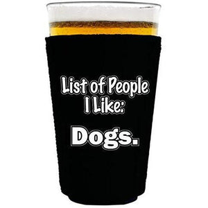 "black pint glass koozie with ""people i like: dogs"" funny text design"