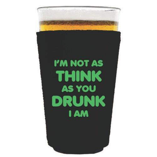 pint glass koozie with im not as think as you drunk i am design