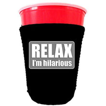 Load image into Gallery viewer, Relax Im Hilarious Party Cup Coolie