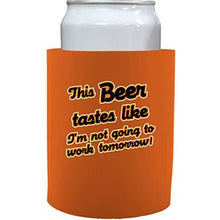 Load image into Gallery viewer, orange old school thick foam koozie with this beer tastes like im not going to work tomorrow design
