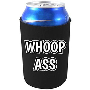 can koozie with whoop ass design