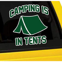 Load image into Gallery viewer, Camping is in Tents Vinyl Sticker