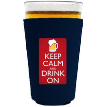 Load image into Gallery viewer, Keep Calm and Drink On Pint Glass Coolie