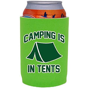 Camping is in Tents Full Bottom Can Coolie